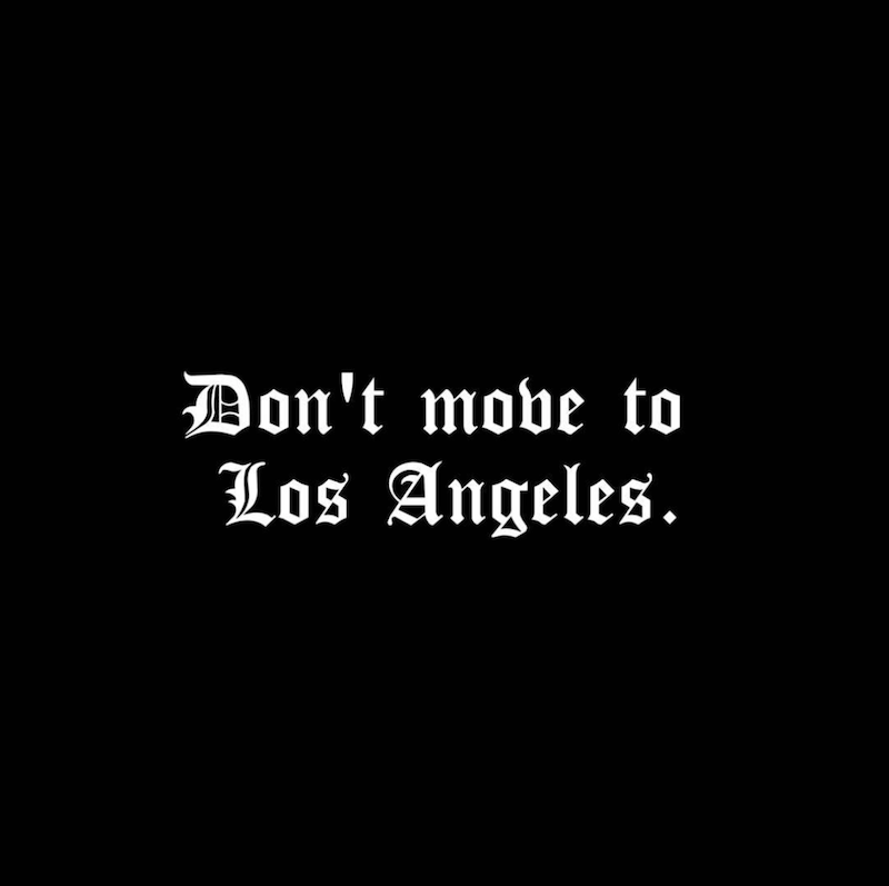 dont-move-to-los-angeles.png