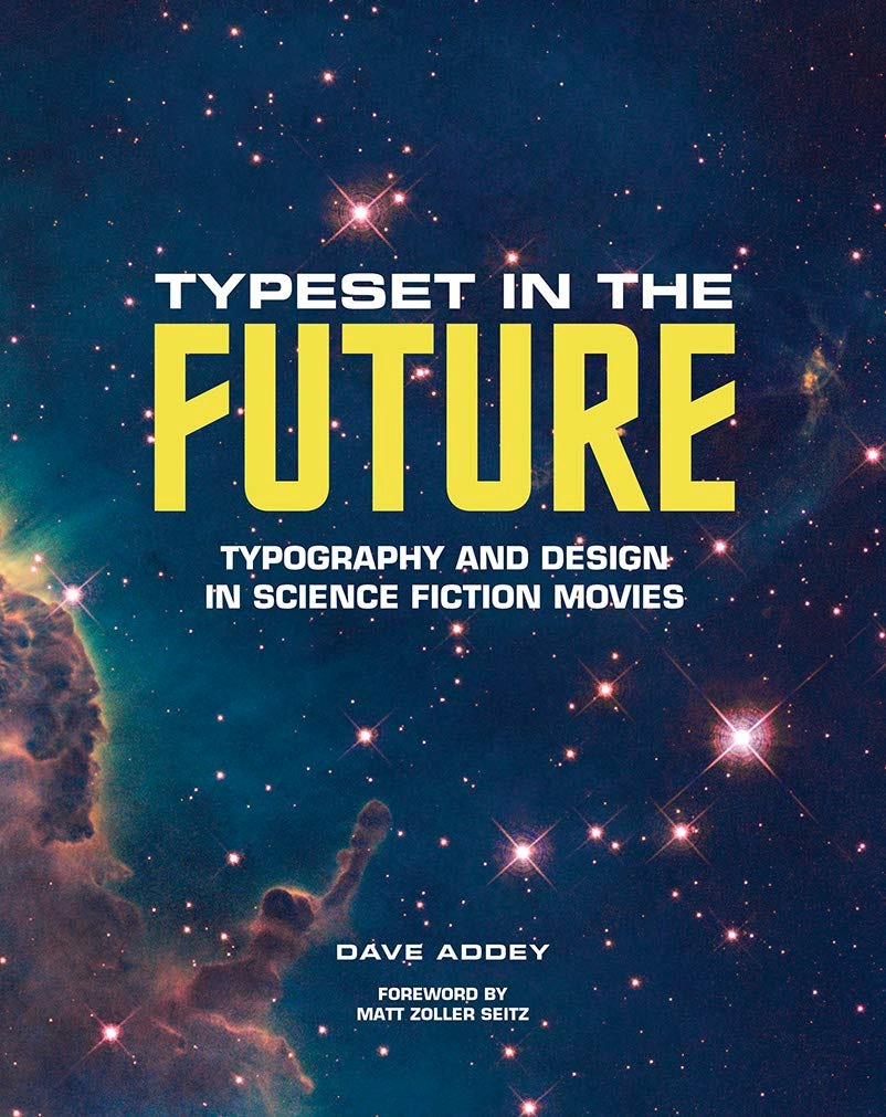 Typeset in the Future, a book about the typography design of science fiction movies